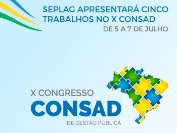 Conheça os cinco trabalhos da Seplag-DF no X Congresso Consad