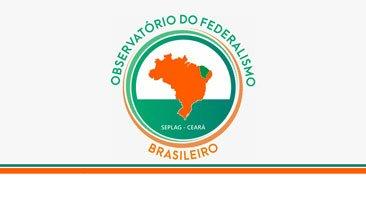 Ceará lança Observatório do Federalismo