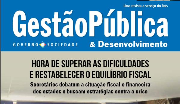 Revista Gestão Pública traz cobertura do Fórum Consad, Conseplan e Confaz